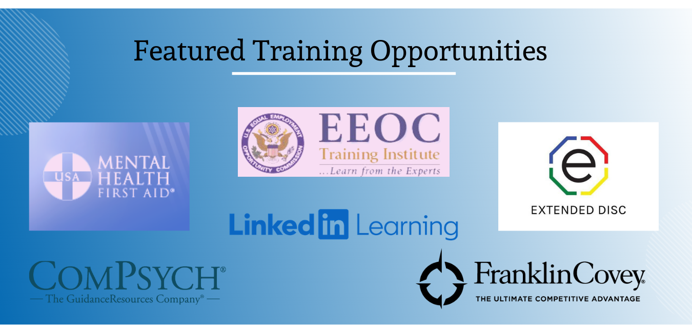 Featured HR Training Opportunities include Mental Health First Aid, EEOC Respectful Workplace training, Extended DISC, Compsych Training, and Franklin Covey